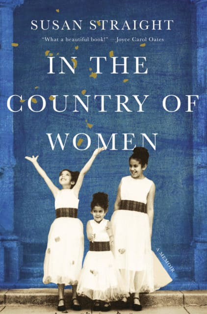 Susan Straight memoir In the Country of Women